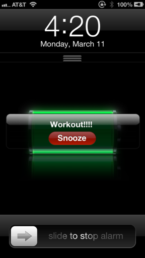 4:20am - I wake up really really early so I can run before spin class.