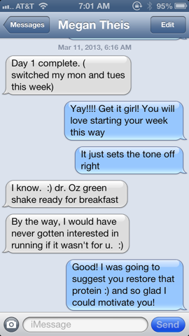 Get an awesome feel good text from my friend, Megan! Way to go, Megan!!!
